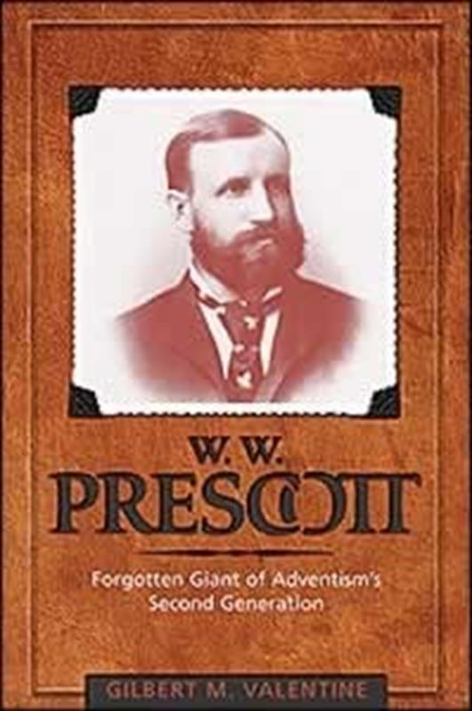 W W PRESCOTT FORGOTTEN GIANT OF ADVENTISMS CL [APS],FAITH & HERITAGE,0828018928