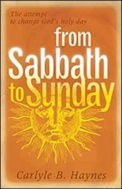 FROM SABBATH TO SUNDAY [HAYNES],FAITH & HERITAGE,0828019118