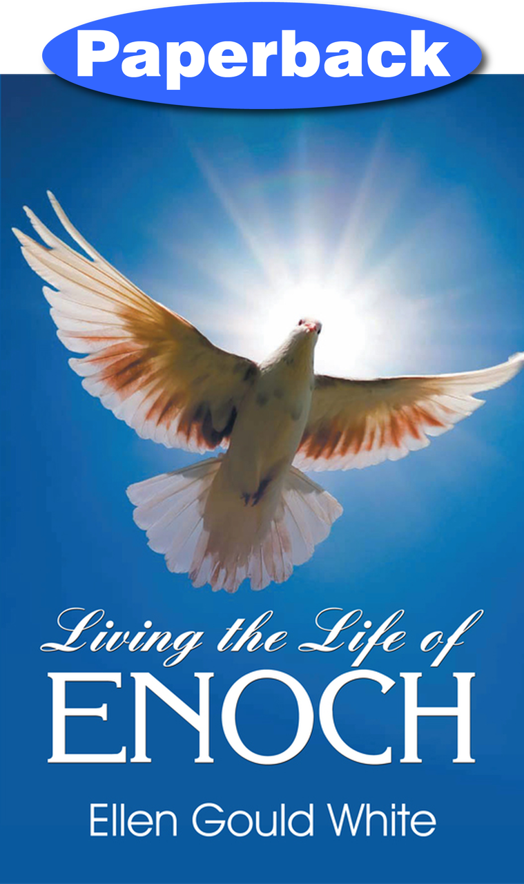 LIVING THE LIFE OF ENOCH,ELLEN WHITE,1572580720