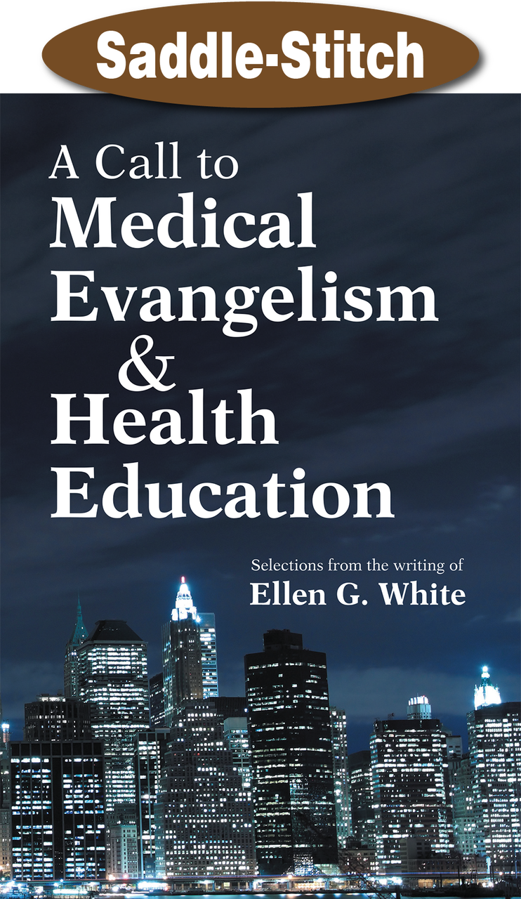 CALL TO MEDICAL EVANGELISM,ELLEN WHITE,9781572580947