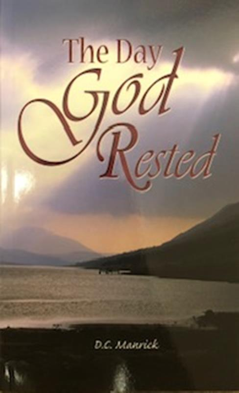 DAY GOD RESTED 2ND ED 2ND ED,FAITH & HERITAGE,BK-DGR