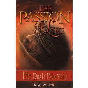 PASSION OF LOVE HE DID IT FOR YOU TP,ELLEN WHITE,188301218X