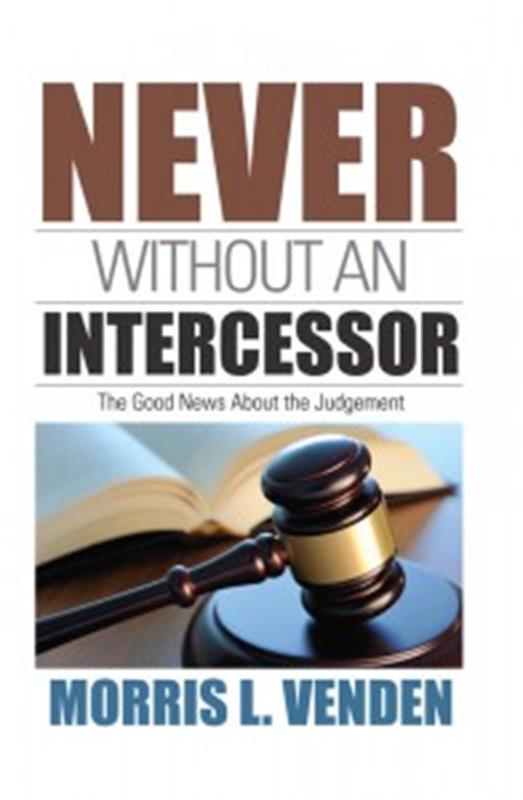 NEVER WITHOUT AN INTERCESSOR,FAITH & HERITAGE,0816313490