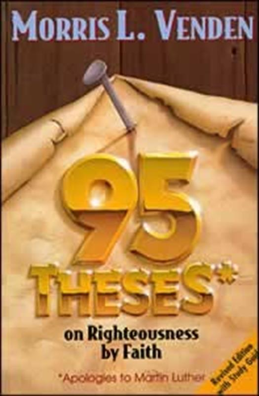 95 THESES ON RIGHTEOUSNESS BY FAITH,FAITH & HERITAGE,0816319545