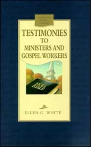 TESTIMONIES TO MINISTERS & GOSPEL WORKERS,ELLEN WHITE,0816320039