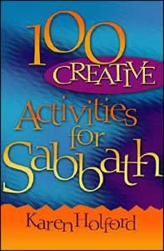 100 CREATIVE ACTIVITIES FOR SABBATH,FAMILY LIFE,0816321396