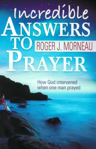 INCREDIBLE ANSWERS TO PRAYER,CHRISTIAN LIVING,0828005303