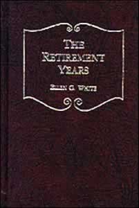 RETIREMENT YEARS,ELLEN WHITE,0828005842