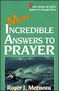 MORE INCREDIBLE ANSWERS TO PRAYER,CHRISTIAN LIVING,0828007195