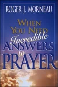 WHEN YOU NEED INCREDIBLE ANSWERS TO PRAYER,CHRISTIAN LIVING,0828009767