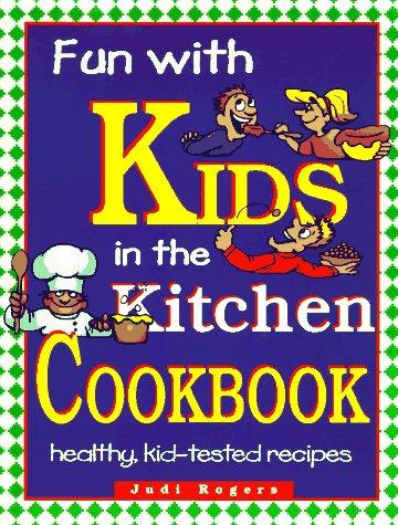 FUN WITH KIDS IN THE KITCHEN,COOKBOOKS/HEALTHBOOKS,0828010714