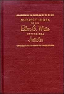 SUBJECT INDEX TO THE EGW PERIODICAL ARTICLES,ELLEN WHITE,9780828011822