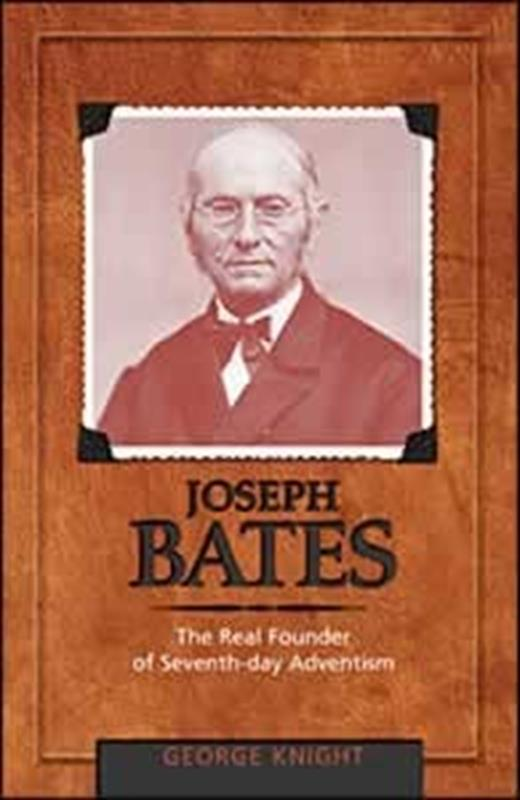JOSEPH BATES REAL FOUNDER OF 7TH DAY ADVENTISM CL [APS],FAITH & HERITAGE,0828018154