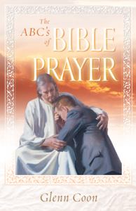 ABCS OF BIBLE PRAYER NEW COVER,CHRISTIAN LIVING,082802023X