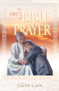 ABCS OF BIBLE PRAYER NEW COVER,CHRISTIAN LIVING,082802023X