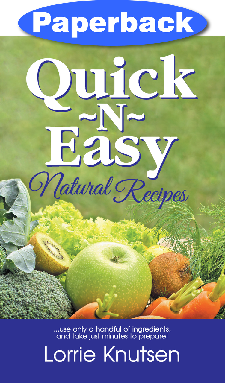 QUICK N EASY NATURAL RECIPES REVISED,COOKBOOKS/HEALTHBOOKS,9781572582750