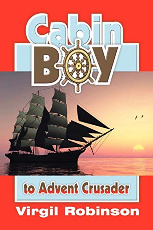 CABIN BOY TO ADVENT CRUSADER,CHILDREN'S MINISTRY,9781572583122
