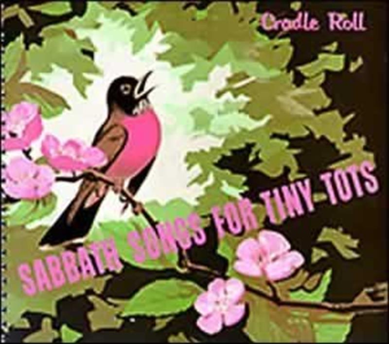 SABBATH SONGS FOR TINY TOTS CRADLE ROLL SONGBOOK,HYMNALS/SONGBOOKS,0828012210