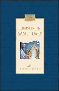CHRIST IN HIS SANCTUARY,ELLEN WHITE,0816323410