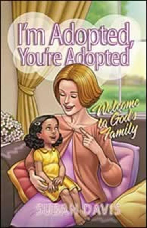 IM ADOPTED YOURE ADOPTED,CHILDREN'S MINISTRY,0812704347