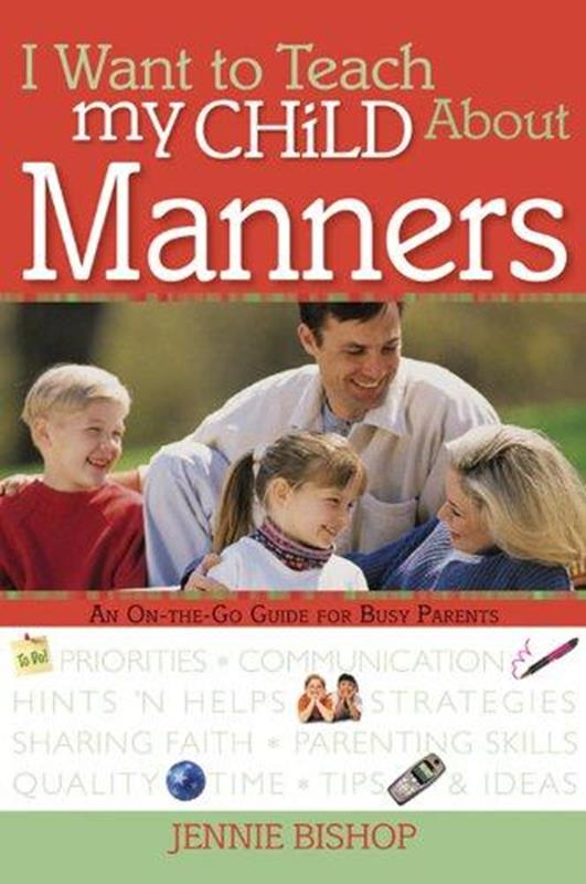 I WANT TO TEACH MY CHILD ABOUT MANNERS,FAMILY LIFE,0784717702