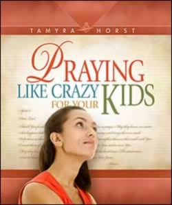 PRAYING LIKE CRAZY FOR YOUR KIDS,BARGAIN,0816323453