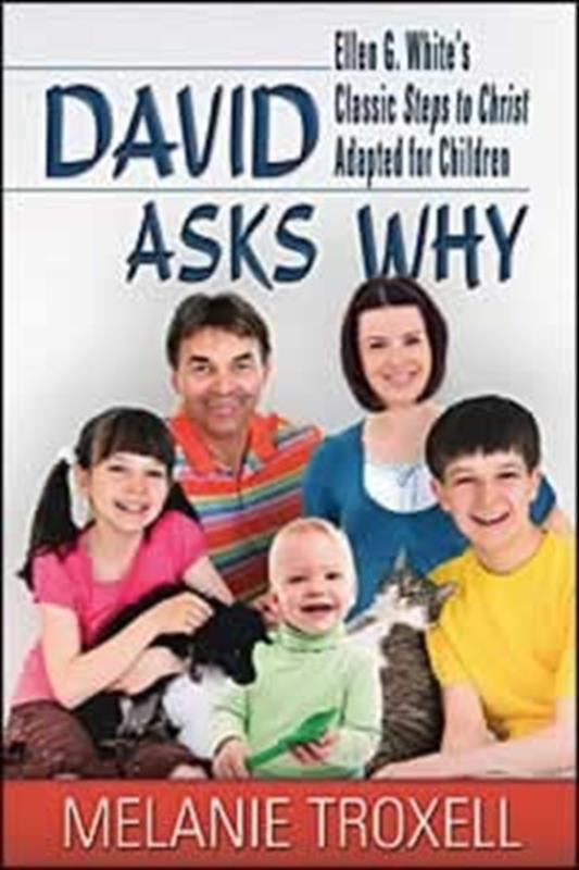 DAVID ASKS WHY (EGW STEPT TO CHRIST ADAPTED FOR CHILDREN),CHILDREN'S MINISTRY,0816322546