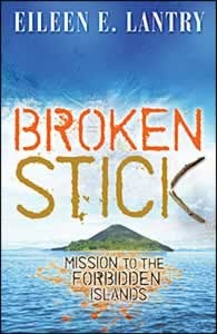 BROKEN STICK MISSION TO THE FORBIDDEN ISLANDS TP,BARGAIN,0828020698