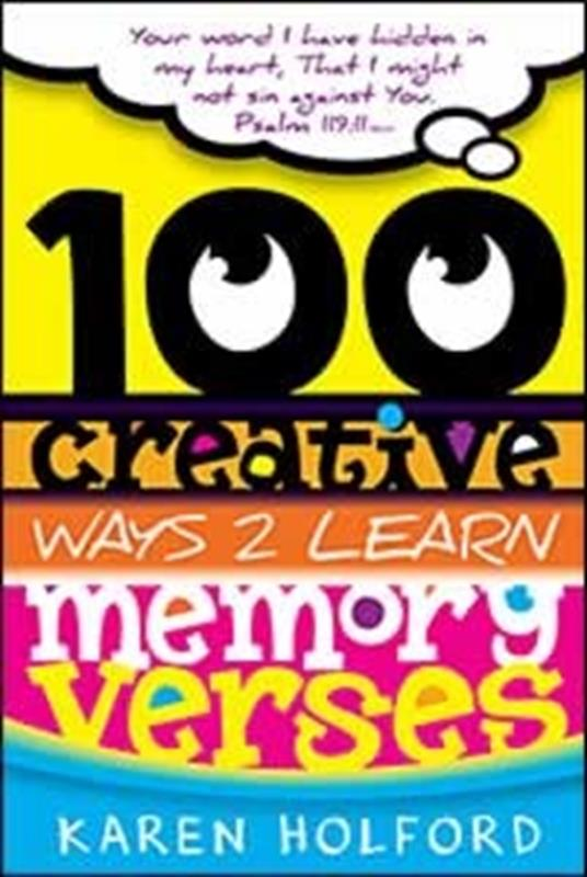 100 CREATIVE WAYS TO LEARN MEMORY VERSES TP,FAMILY LIFE,081270505X