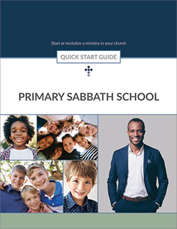 QUICK START GUIDE PRIMARY SABBATH SCHOOL,BIBLE STUDY,556268