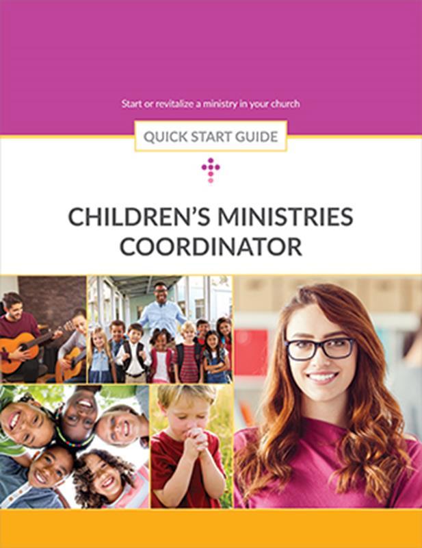 QUICK START GUIDE CHILDRENS MINISTRIES COORDINATOR,BIBLE STUDY,026060
