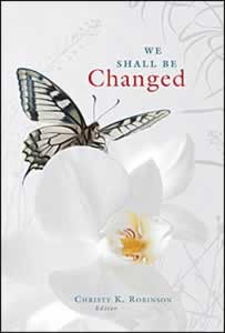 WE SHALL BE CHANGED LETS START NOW CL  2011 DEV,DEVOTIONALS,9780828025058