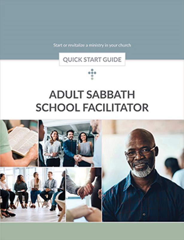 QUICK START GUIDE ADULT SABBATH SCHOOL FACILITATOR,BIBLE STUDY,556264