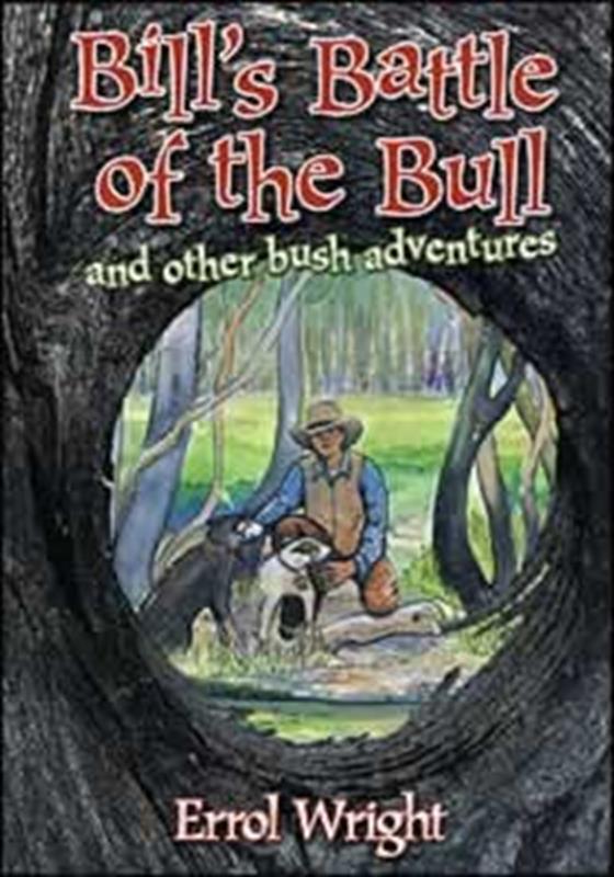 BILLS BATTLE OF THE BULL & OTHER BUSH ADVENTURES TP,CHILDREN'S MINISTRY,1921292598