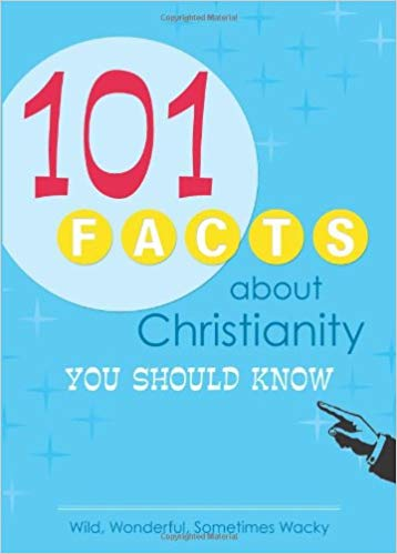 101 FACTS ABOUT CHRISTIANITY,CHRISTIAN LIVING,9781616263607
