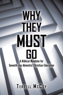WHY THEY MUST GO,BIBLE STUDY,9781450273008