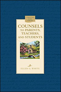 COUNSELS TO PARENTS TEACHERS & STUDENTS,ELLEN WHITE,081632543X