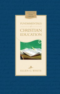 FUNDAMENTALS OF CHRISTIAN EDUCATION NEW,ELLEN WHITE