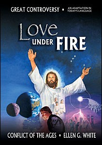 LOVE UNDER FIRE [CONDENSED GREAT CONTROVERSY] TP,ELLEN WHITE,0816326274