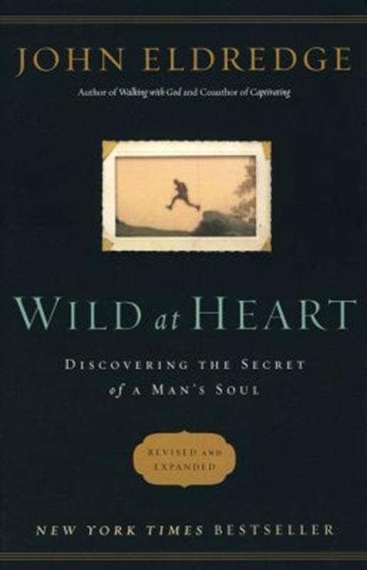 WILD AT HEART REVISED & EXPANDED TP,FAMILY LIFE,1400200393