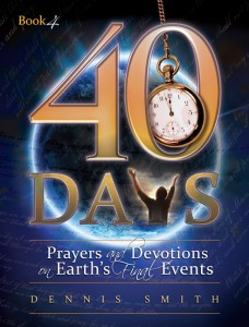 40 DAYS PRAYERS & DEVOTIONS ON EARTHS FINAL EVENTS BK4,CHRISTIAN LIVING,0828026888
