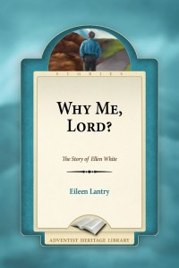 WHY ME LORD THE STORY OF ELLEN WHITE [AHL],STORIES,0816335583