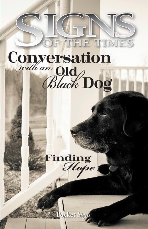 CONVERSATION WITH AN OLD BLACK DOG: FINDING HOPE SIGNS100 PK,SHARING,4333004487