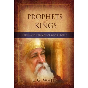 PROPHETS & KINGS TRIALS & TRIUMPH OF GODS TP [REMNANT],ELLEN WHITE,RP1162