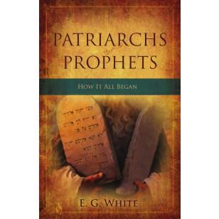 PATRIARCHS & PROPHETS HOW IT ALL BEGAN TP [REMNANT],ELLEN WHITE,RP1161