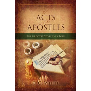 ACTS OF THE APOSTLES THE CHURCH CONNECTS TO ULTIMA [REMNANT],ELLEN WHITE,RP1164