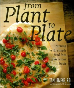 FROM PLANT TO PLATE,COOKBOOKS/HEALTHBOOKS,0989557502