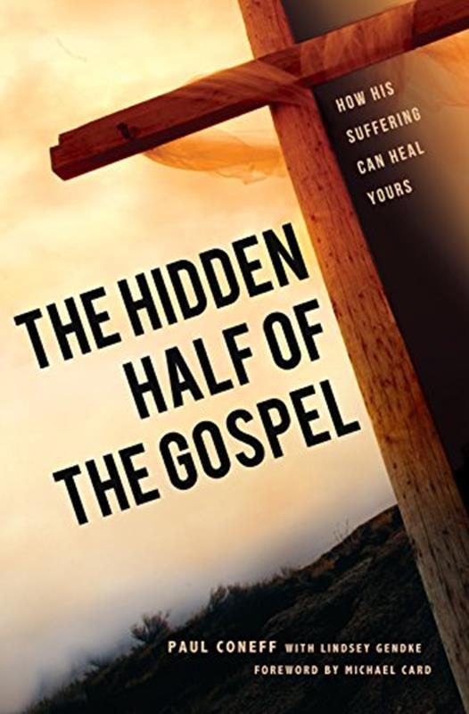 HIDDEN HALF OF THE GOSPEL,FAMILY LIFE,9781626528895