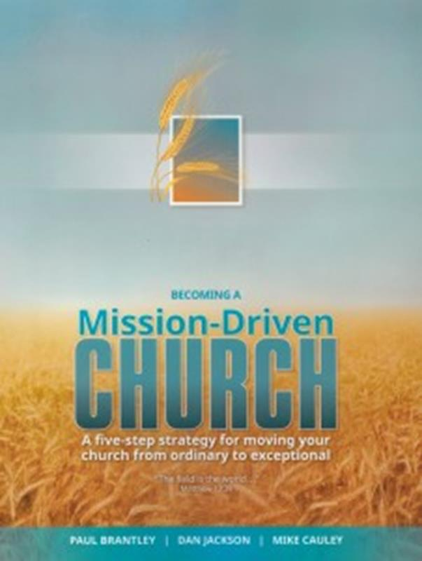BECOMING A MISSION DRIVEN CHURCH TP,NEW BOOK,9780816357307