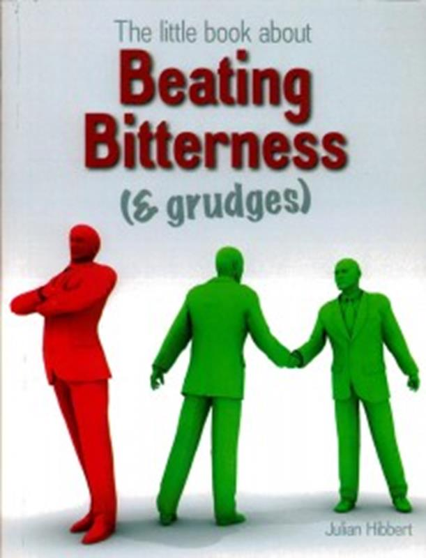 LITTLE BOOK ABOUT BEATING BITTERNESS & GRUDGES,FAMILY LIFE,9781907244841